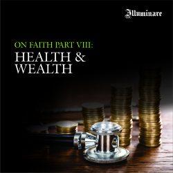 On Faith Part 8: Health and Weatlh