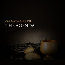 Illuminare by Leke Alder: On Faith Part 7: The Agenda