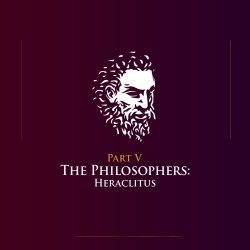 The Philosophers- Heraclitus