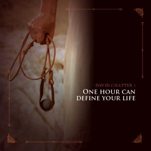 David Chapter 1: One Hour Can Define Your Life
