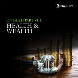On Faith Part 8: Health and Weatlh
