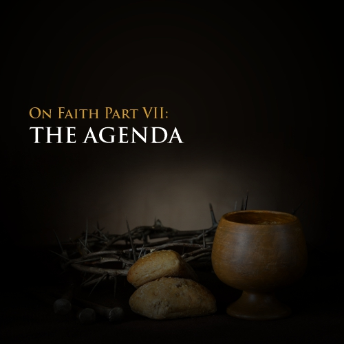 Illuminare by Leke Alder: On Faith Part 7: The Agenda